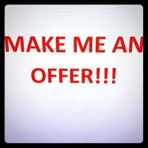 Make me an offer!! Any reasonable offer is a go!!!